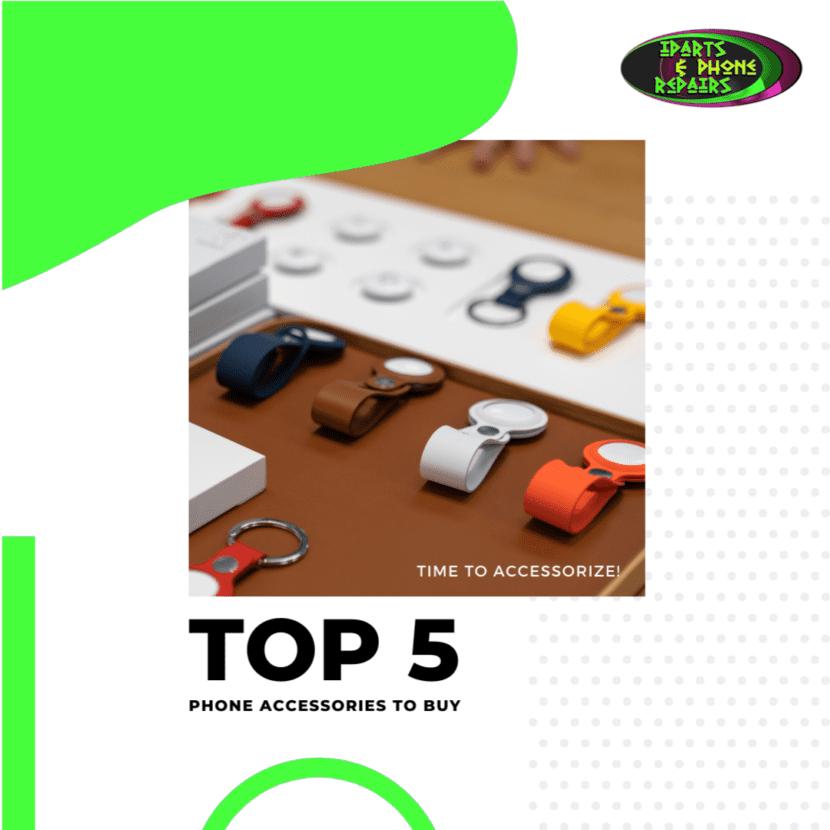Top 5 Phone Accessories
